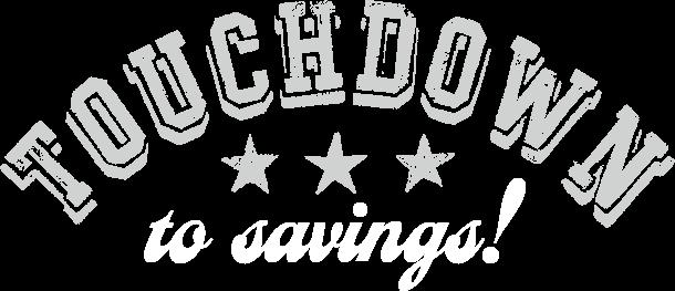 Touchdown to savings!